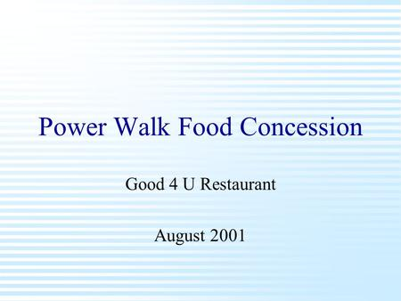 Power Walk Food Concession Good 4 U Restaurant August 2001.