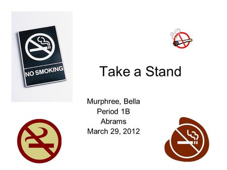 Take a Stand Murphree, Bella Period 1B Abrams March 29, 2012.