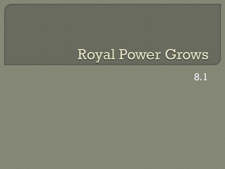 Royal Power Grows 8.1.