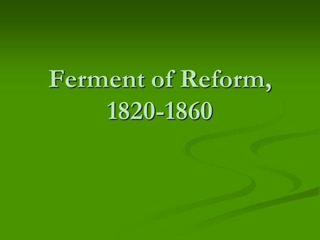 chapter 15 the ferment of reform and culture Study chapter 15 - the ferment of reform and culture, 1790-1860 flashcards from elliot wentz's northridge high school class online, or in brainscape's iphone or android app learn faster with spaced repetition.