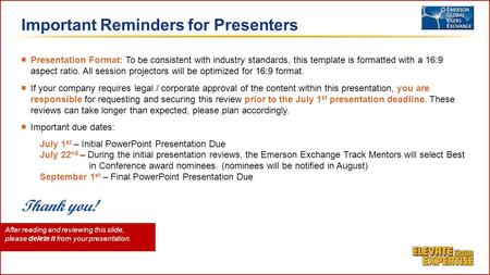 ■ Presentation Format: To be consistent with industry standards, this template is formatted with a 16:9 aspect ratio. All session projectors will be optimized.