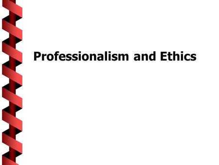 "Professionalism and Ethics. Engineering Profession  Engineering is... ""the profession in which a knowledge of the mathematical and natural sciences gained."