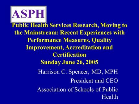 Public Health Services Research, Moving to the Mainstream: Recent Experiences with Performance Measures, Quality Improvement, Accreditation and Certification.