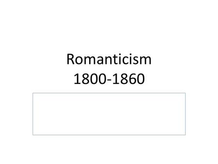Romanticism 1800-1860. 1789 George Washington elected first President of the US.