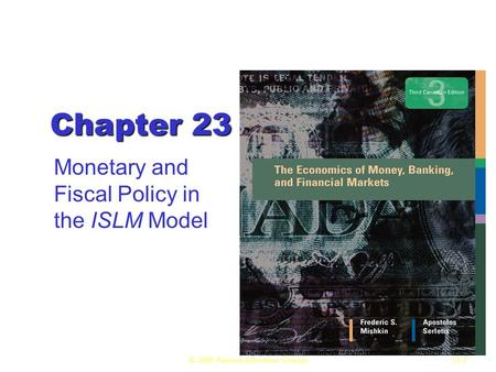 © 2008 Pearson Education Canada23.1 Chapter 23 Monetary and Fiscal Policy in the ISLM Model.
