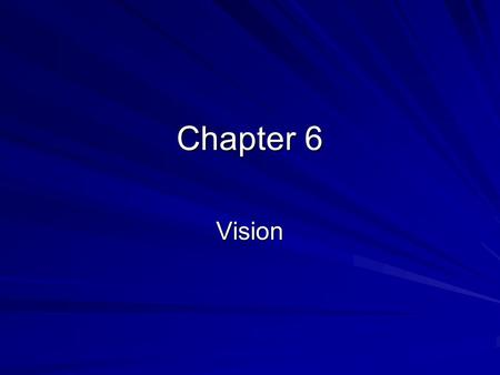 Chapter 6 Vision. Introduction Sensory receptors – a specialized neuron that detects a particular category of physical events Sensory transduction – the.