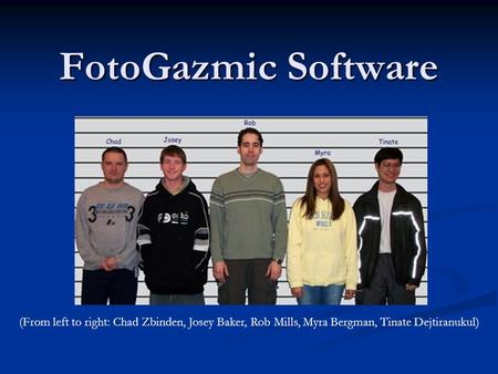 FotoGazmic Software (From left to right: Chad Zbinden, Josey Baker, Rob Mills, Myra Bergman, Tinate Dejtiranukul)