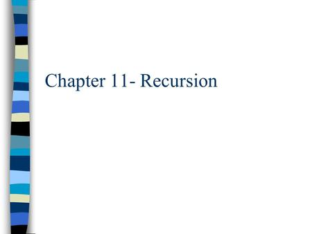 Chapter 11- Recursion. Overview n What is recursion? n Basics of a recursive function. n Understanding recursive functions. n Other details of recursion.
