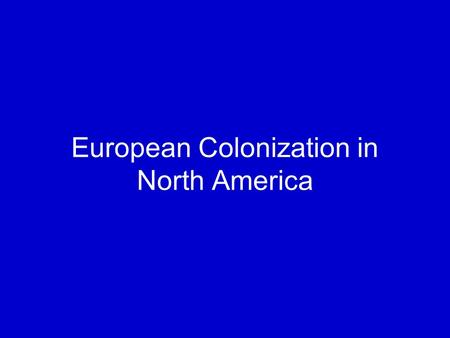 European Colonization in North America. Southern English Colonies Jamestown, Virginia, colony was 1 st successful English colony Southern colonies were.