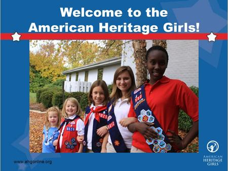 Welcome to the American Heritage Girls! www.ahgonline.org.