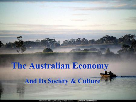 The Australian Economy And Its Society & Culture.