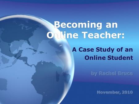 "Becoming an Online Teacher:. The Student  For the purpose of anonymity, this student will be referred to as ""Kate"".  She is a middle school student."