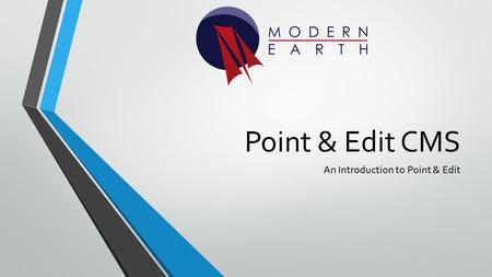 Point & Edit CMS An Introduction to Point & Edit.
