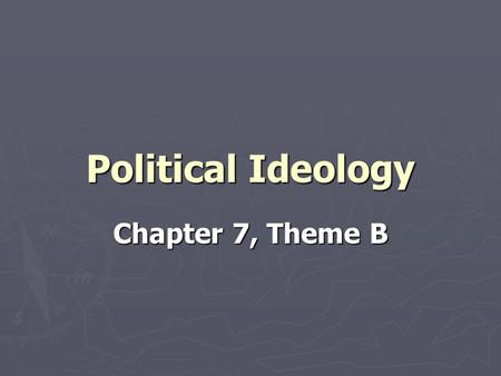 "Political Ideology Chapter 7, Theme B. Pop Quiz 7 ► Check even item numbers on ""How do we vote?"" Sheet."