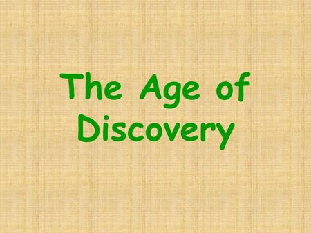The Age of Discovery. With increased trade with _____ countries during the __th century, European _______ expanded rapidly. However, in ____ the _______.
