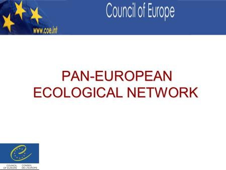 PAN-EUROPEAN ECOLOGICAL NETWORK PAN-EUROPEAN ECOLOGICAL NETWORK.