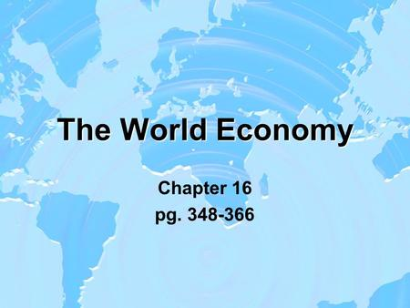 The World Economy Chapter 16 pg. 348-366. The West's First Outreach post-1300 : Consistent exploration & curiosity of the world increased remarkably –Fueled.