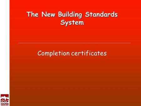 The New Building Standards System Completion certificates.
