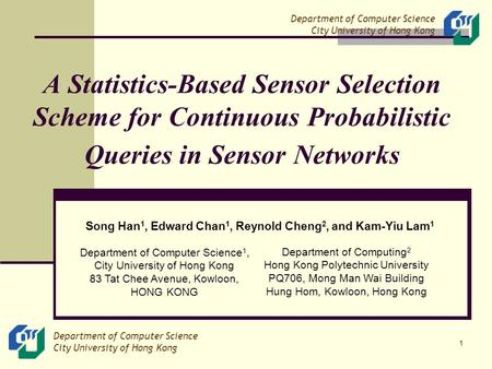 Department of Computer Science City University of Hong Kong Department of Computer Science City University of Hong Kong 1 A Statistics-Based Sensor Selection.