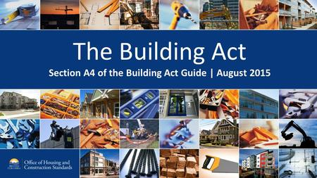 The Building Act Section A4 of the Building Act Guide | August 2015.