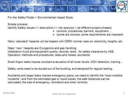 128 May 2013 CENF Near Far Integration For the Safety Folder + Environmental impact Study Simple process: Identify Safety issues >> description >> risk.