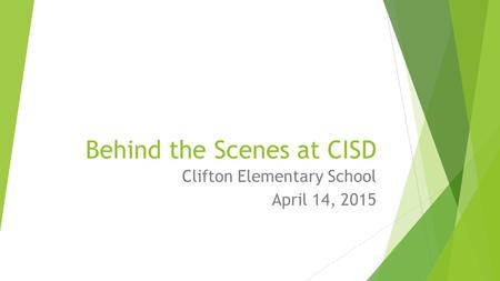 Behind the Scenes at CISD Clifton Elementary School April 14, 2015.