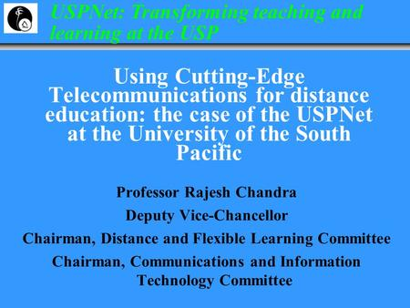 USPNet: Transforming teaching and learning at the USP Using Cutting-Edge Telecommunications for distance education: the case of the USPNet at the University.