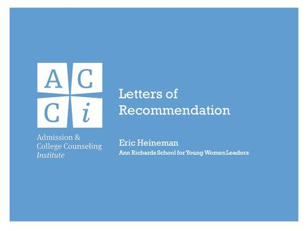 Letters of Recommendation Eric Heineman Ann Richards School for Young Women Leaders.