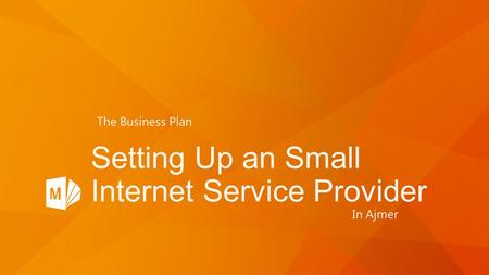 Setting Up an Small Internet Service Provider In Ajmer The Business Plan.