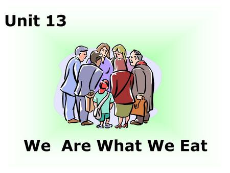 Unit 13 We Are What We Eat. Task 1 Revision Task 2 Lead-in/ Pre-reading 1. How many meals do you have every day? Which meal do you think is the most important?