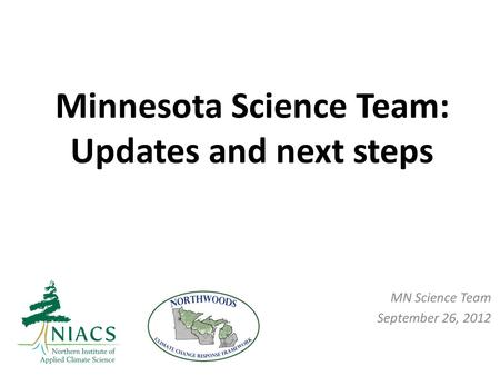 Minnesota Science Team: Updates and next steps MN Science Team September 26, 2012.