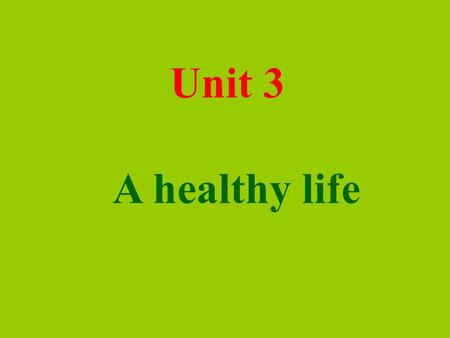 Unit 3 A healthy life. Warming up 1.What health issues do you think concern young people the most? Cigarette smoking Drinking alcohol Drug taking Diet.