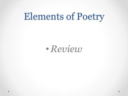 Elements of Poetry Review.