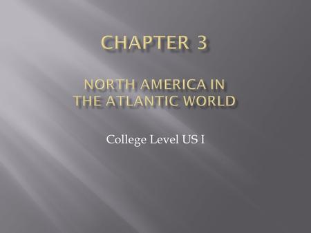 College Level US I.  Between 1640 and 1720, the mainland colonies became increasingly involved in a network of trade and international contacts that.