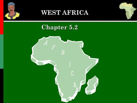 WEST AFRICA Chapter 5.2.
