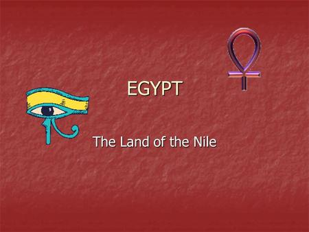 EGYPT The Land of the Nile. The Economy Farmland lies in the fertile Nile River valley Farmland lies in the fertile Nile River valley Major crops: sugarcane,