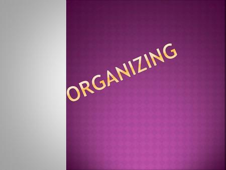 Definition… Organization is the detailed arrangement of work and working conditions in order to perform the given activities in effective manner.