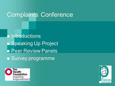 Complaints Conference Introductions Speaking Up Project Peer Review Panels Survey programme.