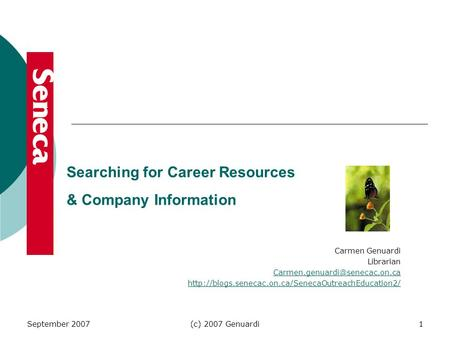 September 2007(c) 2007 Genuardi1 Searching for Career Resources & Company Information Carmen Genuardi Librarian