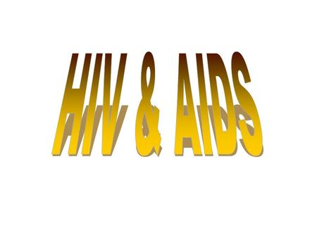 A few words on HIV The virus = HIV The disease = AIDS (Aquired Immunodeficiency Syndrome) First recognized clinically in 1981 By 1992, it had become.