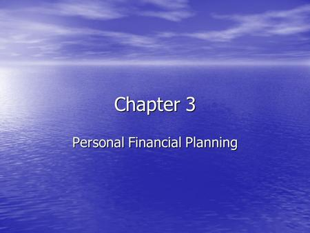 Chapter 3 Personal Financial Planning. Intro If I gave you $200.00 what would you do with it? If I gave you $200.00 what would you do with it? What would.