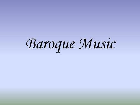 Baroque Music. Sonata A work for solo piano, or a solo instrument accompanied by harpsichord. Often the basso continuo would also be played by a cello/Viola.