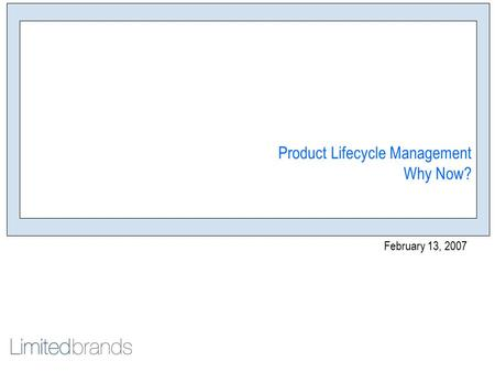Product Lifecycle Management Why Now? February 13, 2007 DESIGN WRAP UP.