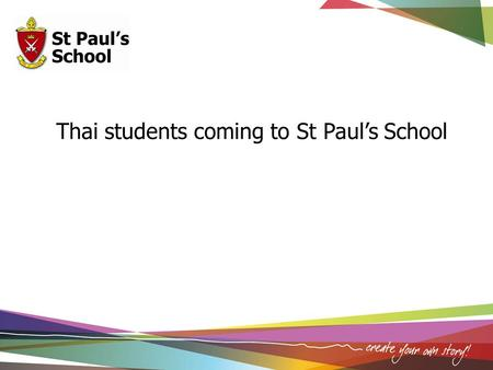 "Thai students coming to St Paul's School. Emily, a Year 8 Australian student reflects on her time with the students from Thailand. ""I loved spending time."