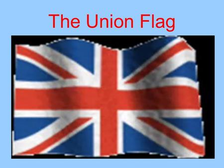 The Union Flag.