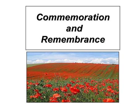 Commemoration and Remembrance. The guns fell silent… 11 am 11/11/18 the armistice came into effect Greeted with celebration and relief Memories of those.