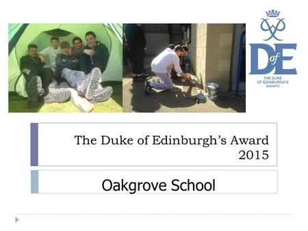 The Duke of Edinburgh's Award 2015 Oakgrove School.