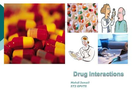 To understand about drug interaction in every day practice, and to refresh our memory to most common and important interactions.