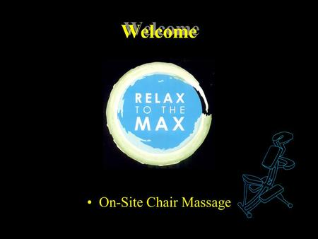 Welcome On-Site Chair Massage. What Is Seated Chair Massage? On-Site Massage Service At your workplace At Special Events Trade Shows Conventions.