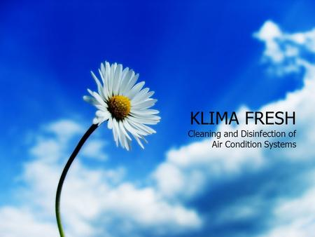 KLIMA FRESH Cleaning and Disinfection of Air Condition Systems.